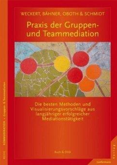 Praxis der Gruppen- und Teammediation - Weckert, Al; Bähner, Christian; Oboth, Monika; Schmidt, Jörg