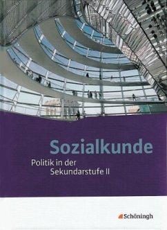 Sozialkunde - Politik in der Sekundarstufe II. Neubearbeitung