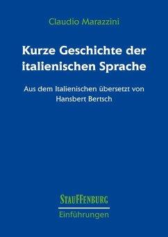 Kurze Geschichte der italienischen Sprache - Marazzini, Claudio