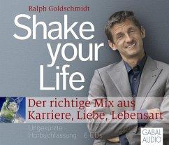 Shake your Life, 6 Audio-CDs - Goldschmidt, Ralph