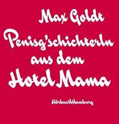 Penisg'schichterln aus dem Hotel Mama, 2 Audio-CDs - Goldt, Max