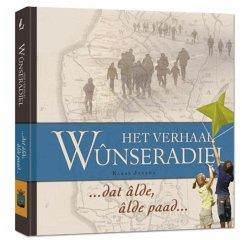 Het verhaal Wûnseradiel - Kramer, Evert Mol, Hans Gildemacher, Karel Post, Jan