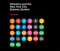 Helvetica and the New York City Subway System: The True (Maybe) Story - Shaw, Paul