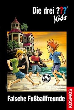 Falsche Fußballfreunde / Die drei Fragezeichen-Kids Bd.47 - Pfeiffer, Boris