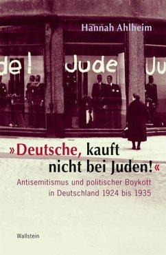 »Deutsche, kauft nicht bei Juden!« - Ahlheim, Hannah