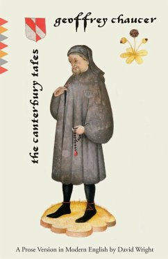 The Canterbury Tales: A Prose Version in Modern English - Chaucer, Geoffrey