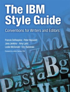 The IBM Style Guide: Conventions for Writers and Editors - Derespinis, Francis; Hayward, Peter; Jenkins, Jana