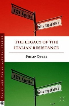 The Legacy of the Italian Resistance - Cooke, Philip