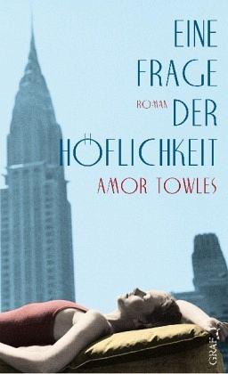 Eine Frage der Höflichkeit - Towles, Amor
