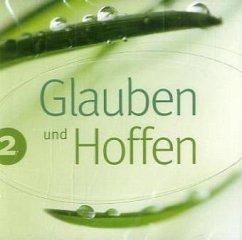 Glauben und Hoffen, m. Audio-CD