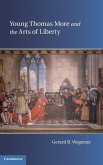 Young Thomas More and the Arts of Liberty