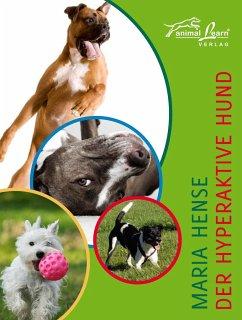 Der hyperaktive Hund - Hense, Maria