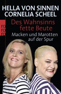 Des Wahnsinns fette Beute - Sinnen, Hella von; Scheel, Cornelia