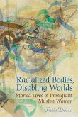 Racialized Bodies, Disabling Worlds: Storied Lives of Immigrant Muslim Women