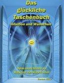 Das glückliche Taschenbuch - Intuition und Wünschen