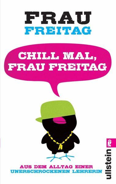 Chill mal, Frau Freitag - Frau Freitag