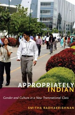 Appropriately Indian: Gender and Culture in a New Transnational Class - Radhakrishnan, Smitha