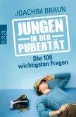 Jungen in der Pubertät - Die 100 wichtigsten Fragen