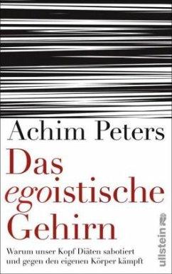 Das egoistische Gehirn - Peters, Achim
