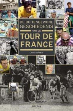 De buitengewone geschiedenis van de Tour de France - Sidwells, Chris