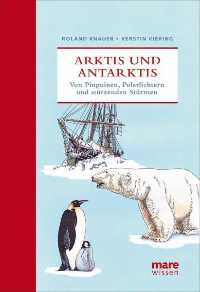 arktis und antarktis von roland knauer kerstin viering buch. Black Bedroom Furniture Sets. Home Design Ideas