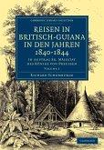 Reisen in Britisch-Guiana in Den Jahren 1840 1844