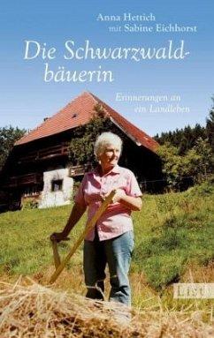 Die Schwarzwaldbäuerin - Hettich, Anna; Eichhorst, Sabine