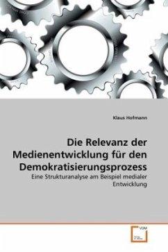 Die Relevanz der Medienentwicklung für den Demokratisierungsprozess