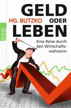 Geld oder Leben - Butzko, Hans-Günter