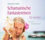 Schamanische Fantasiereisen für Kinder, 1 Audio-CD