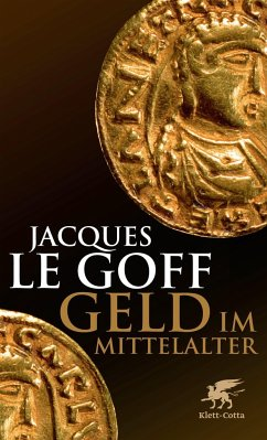 Geld im Mittelalter - Le Goff, Jacques