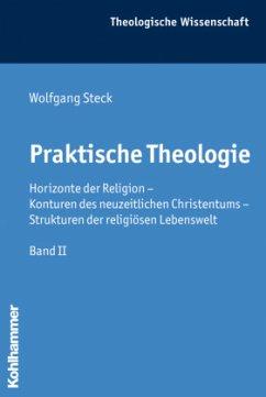 Praktische Theologie - Steck, Wolfgang