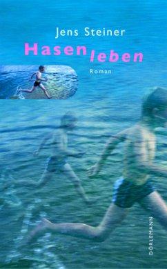 Hasenleben - Steiner, Jens