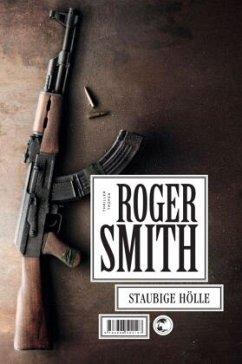 Staubige Hölle - Smith, Roger