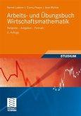 Arbeits- und Übungsbuch Wirtschaftsmathematik