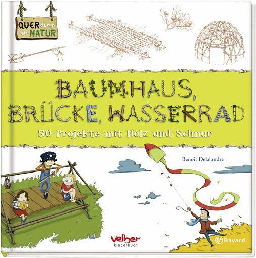 Baumhaus, Brücke, Wasserrad - Delalandre, Benoit