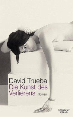 Die Kunst des Verlierens - Trueba, David