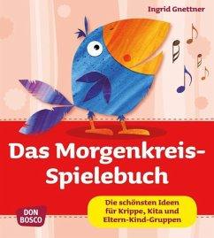 Das Morgenkreis-Spielebuch - Gnettner, Ingrid