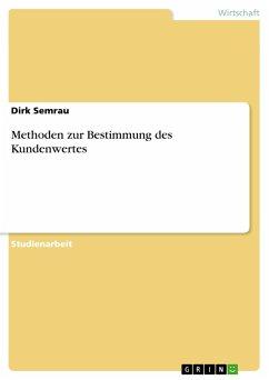 Methoden zur Bestimmung des Kundenwertes - Semrau, Dirk