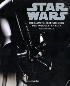 Star Wars: Die illustrierte Chronik der kompletten Saga - Windham, Ryder