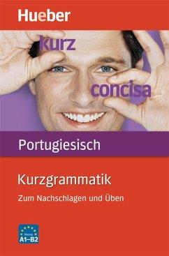 Kurzgrammatik Portugiesisch - Nagamine Sommer, Nair; Peres Herhuth, Maria José