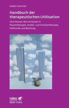 Handbuch der therapeutischen Utilisation - Hammel, Stefan