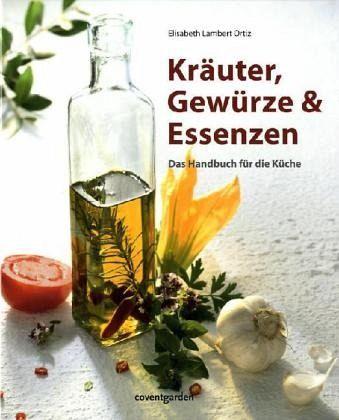 Kräuter, Gewürze & Essenzen - Lambert Ortiz, Elisabeth