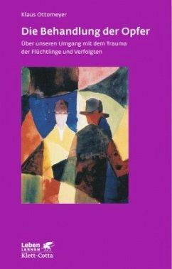 Die Behandlung der Opfer - Ottomeyer, Klaus