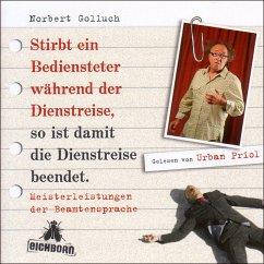 Stirbt ein Bediensteter während der Dienstreise, so ist damit die Dienstreise beendet, 1 Audio-CD - Golluch, Norbert