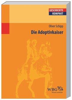 Die Adoptivkaiser - Schipp, Oliver