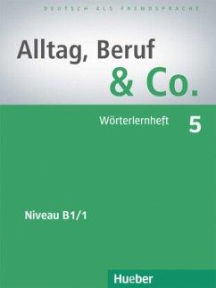 Alltag, Beruf & Co. 5. Wörterlernheft - Becker, Norbert; Braunert, Jörg