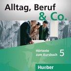 Hörtexte zum Kursbuch, 2 Audio-CDs / Alltag, Beruf & Co. Bd.5