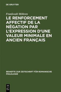 Le renforcement affectif de la négation par l'expression d'une valeur minimale en ancien français - Möhren, Frankwalt