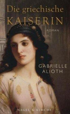 Die griechische Kaiserin - Alioth, Gabrielle